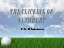 Thumbnail THE CLICKING OF CUTHBERT ebook by P. G. Wodehouse