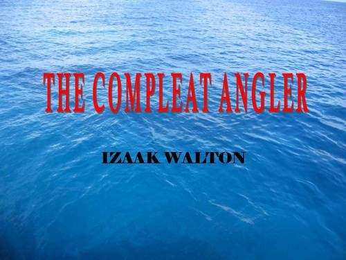 Product picture THE COMPLEAT ANGLER ebook by IZAAK WALTON